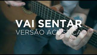 Baixar Agora Vai Sentar - Mc Jhowzinho e Mc Kadinho (Versão Acústica - Faru & Rodrigo Sicarelli)