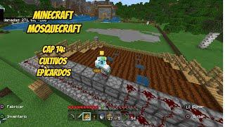 Cap 14: Cultivos Epicardos|Minecraft Mosquecraft Ps4