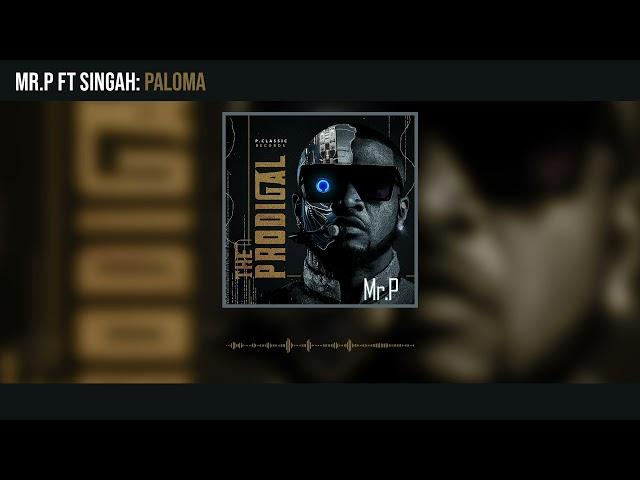 Mr. P - Paloma ft Singah (Official Audio)