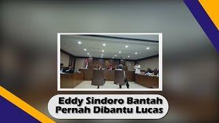 Eddy Sindoro Bantah Pernah Dibantu Lucas