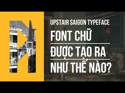 Dự án thiết kế chữ - Upstair Saigon Typeface - Font chữ được tạo ra như thế nào?