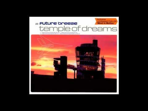 Future Breeze - Temple of Dreams (Extended Club Mix) - YouTube.flv