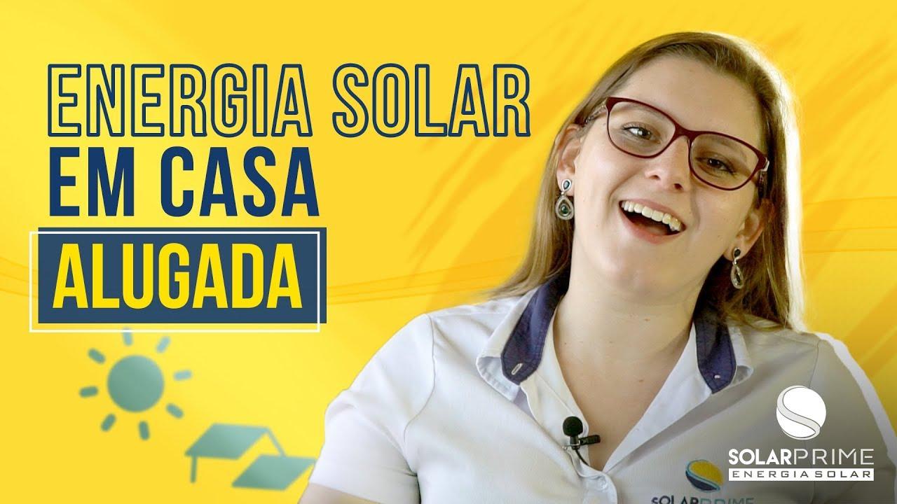 É POSSÍVEL TER ENERGIA SOLAR EM CASA ALUGADA
