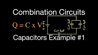 Combination Capacitors: Parallel and Series Capacitors