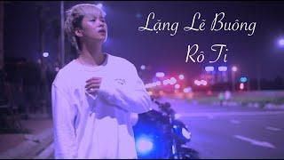 Lặng Lẽ Buông ( Solo )I Rô Ti & Yuni Boo  I OFFICIAL VIDEO