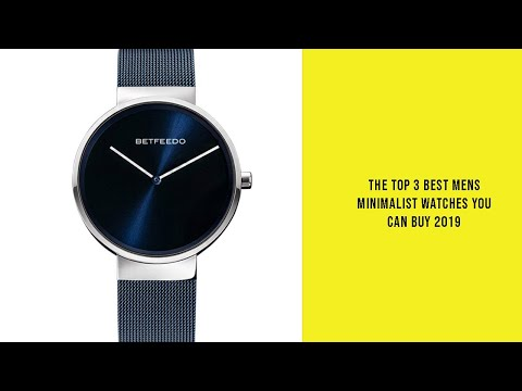 The Top 3 Best Mens Minimalist Watches You Can Buy 2019
