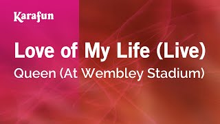 Love of My Life (Live) - Queen (At Wembley Stadium) | Karaoke Version | KaraFun