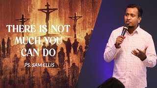 There is not much you can do | Good Friday Sermon | April 2nd 2020 | Ps. Sam Ellis
