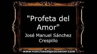 Profeta del Amor - José Manuel Sánchez Crespillo [AM]