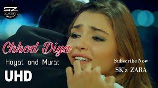 Chhod Diya Hayat and Murat | Chhod Diya Arijit Singh | Chhod Diay Song | #SalMaahi #SKZARA #SZARA