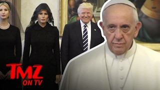 President Trump is Excited To Meet the Pope But... | TMZ TV