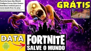 FORTNITE SALVE O MUNDO GRÁTIS - DATA, V-BUCKS E ANDROID