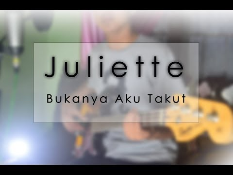 Juliette - Bukanya Aku Takut ( Cover ) By WEN