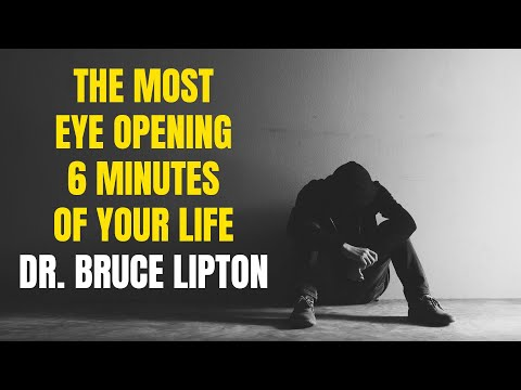 The Most Eye Opening 6 Minutes of Your Life - Dr. Bruce Lipt