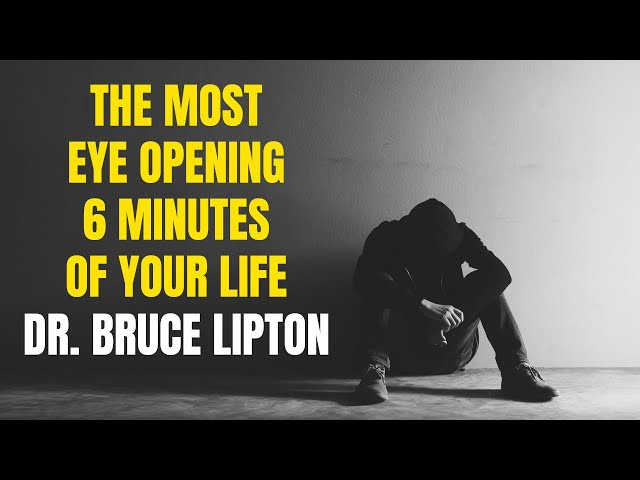 The Most Eye Opening 6 Minutes of Your Life - Dr. Bruce Lipton