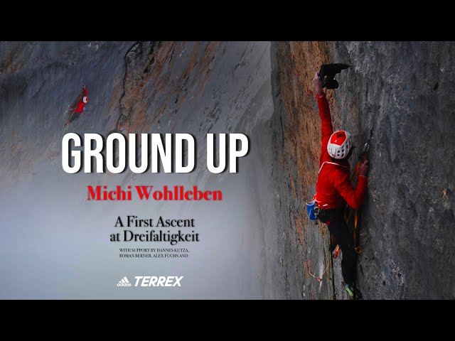 GROUND UP / Spectacular first ascent of the Trinity