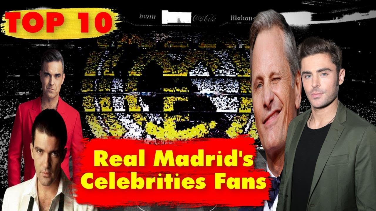 Real madrid's Celebrities Fans Part.02