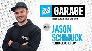 PASMAG Garage: Jason Schmuck of Schmuck Built