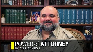 Estate Planning: Power of Attorney (Part 5)