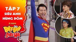 Biệt đội siêu hài | Tập 7 - Tiểu phẩm: Lê Giang, Phát La