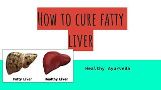 Cure fatty liver naturally..#healthy ayurveda..liver disorders, natural home remedies and herbs