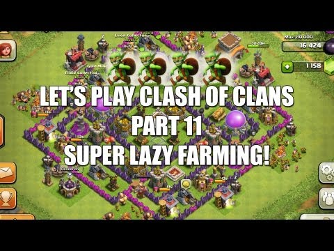 Let's Play Clash Of Clans - Part 11 - Super Lazy Farming!!!
