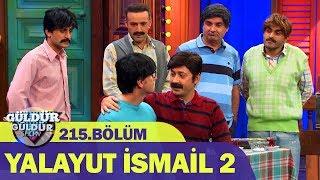 Güldür Güldür Show 215.Bölüm - Yalayut İsmail 2