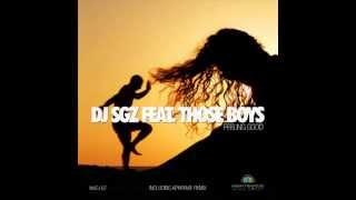 DJ SGZ Feat. Those Boys - Feeling Good (Aphreme Deep Sound of Kato Remix)