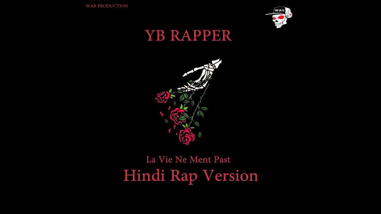Download La Vie Ne Ment Past | YB Rapper | WAR | Hindi Rap Version | 2020