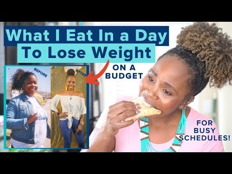 What I Eat In A Day to LOSE WEIGHT on A Budget & Busy Schedule + REALISTIC Nutrition
