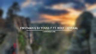F1rstman & DJ Youss-F Ft Boef - Overal (Lyric)