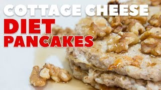 Cottage Cheese Diet Pancakes - Low Calorie Recipes