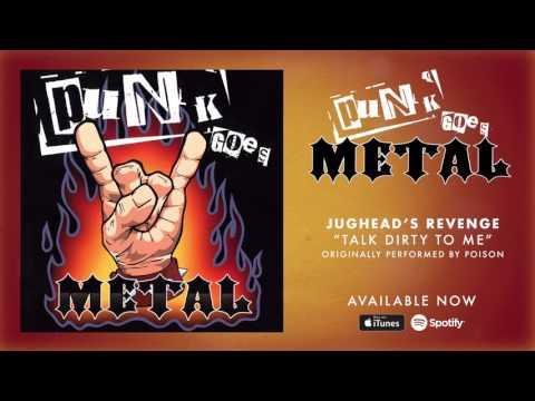 Jughead's Revenge - Talk Dirty To Me