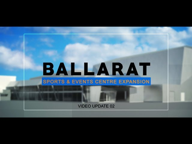 Ballarat Sports and Events Centre - Update 2