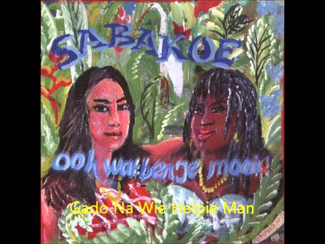 Sabakoe - Gado Na Wie Helpie Man