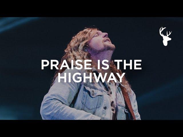 Praise Is The Highway - Sean Feucht | Bethel Music Worship