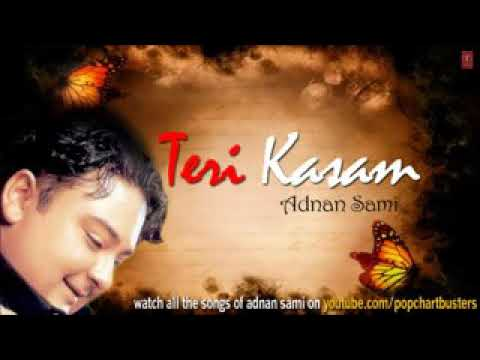 Mahiya Song Teri Kasam _ Adnan Sami Hit Album Song.mp4