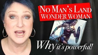 Why the No Man's Land scene from Wonder Woman is so powerful