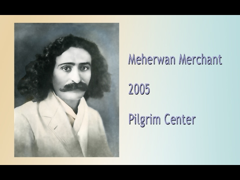 Meherwan Merchant 2005 Pilgrim Center
