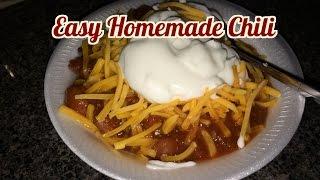 ~easy Meals: Homemade Chili Recipe!~