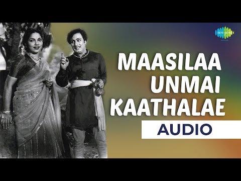 Maasilaa Unmai Kaathalae Audio Song | Alibabavum 40 Thirudargalum | MGR | Bhanumathi