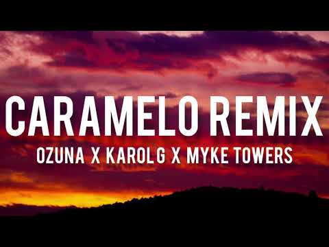 Caramelo REMIX – Ozuna Ft. Karol G x Myke Towers (Letra/Lyrics)