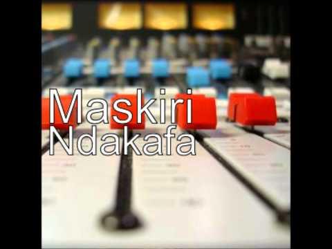 MASKIRI - NDAKAFA