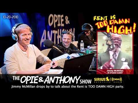 Opie and Anthony talk to Jimmy McMillan(Rent is TOO DAMN HIGH Party) Part1