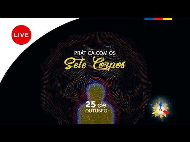 LIVE - PRÁTICA COM OS 7 CORPOS