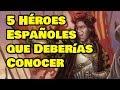 5 Héroes Españoles que Deberías Conocer +HD
