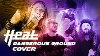 Dangerous Ground - H.E.A.T  (Full Band Cover)