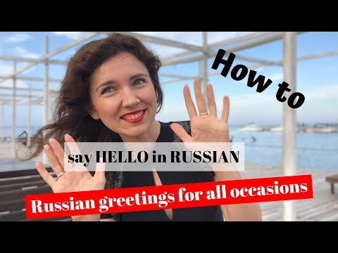How to say HELLO in Russian  RUSSIAN? Greetings for all occasions!