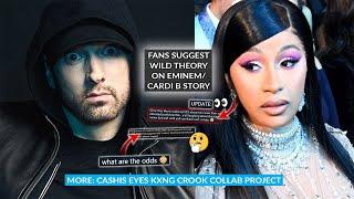 "Fans Wild Theories Behind Eminem & Cardi B ""Insider"" Rumor, Cashis Eyes Crook Collab Project"