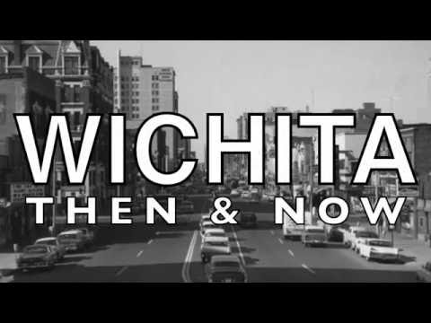 Wichita Then and Now